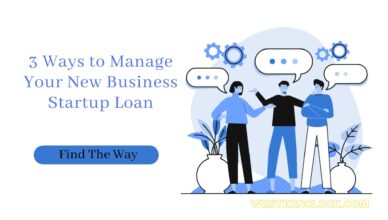 3 Ways to Manage Your New Business Startup Loan